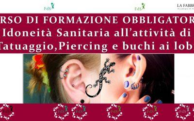 Corso obbligatorio: Idoneità sanitaria all' attività di tatuaggio, piercing e buchi ai lobi